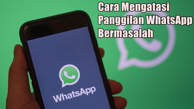 Cara Mengatasi Panggilan WhatsApp Bermasalah