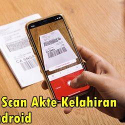 Cara Scan Akte Kelahiran di Android