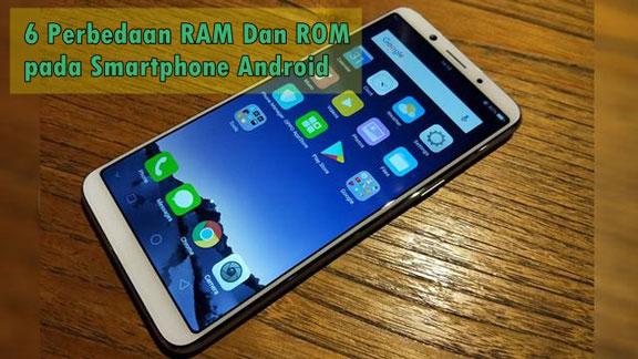 6 Perbedaan RAM Dan ROM pada Smartphone Android