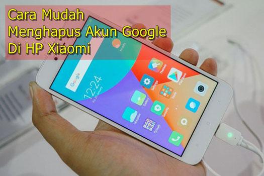 5 Cara Mudah Menghapus Akun Google Di HP Xiaomi MIUI 8, 9 dan 10